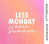 less monday more summer  funny  ... | Shutterstock .eps vector #1777509539