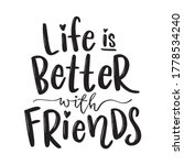 life is better with friends...   Shutterstock .eps vector #1778534240