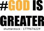 god is greater  christian faith ... | Shutterstock .eps vector #1779676229