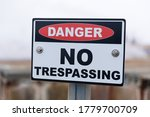 Sign Danger No Trespassing ...