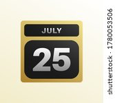 july 25th date on a single day...