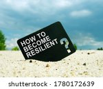 Small photo of How to Become Resilient words on black plate. Resilience concept.