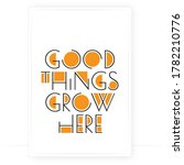 good things grow here  vector.... | Shutterstock .eps vector #1782210776
