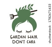 garden hair don't care   funny... | Shutterstock .eps vector #1782671633
