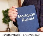 Mortgage Recast Is Shown On The ...
