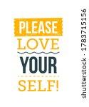 please  love yourself.... | Shutterstock .eps vector #1783715156