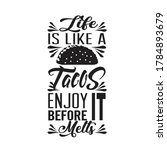 tacos quote. life is like tacos ... | Shutterstock .eps vector #1784893679
