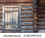 A Fragment Of An Old Wooden Hut ...