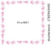 It's A Girl. Frame Made Of Baby ...