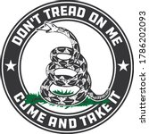 Don't Tread On Me  Come And...