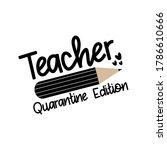 teacher quarantine edition.... | Shutterstock .eps vector #1786610666