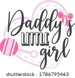 daddy's little girl. baby quote.... | Shutterstock .eps vector #1786795463