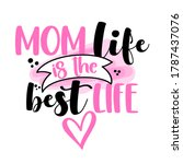 mom life is the best life  ... | Shutterstock .eps vector #1787437076