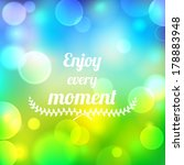 enjoy every moment blurry... | Shutterstock .eps vector #178883948