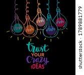 trust your crazy ideas hand...   Shutterstock .eps vector #1789881779
