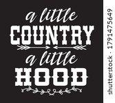 a little country a little hood... | Shutterstock .eps vector #1791475649