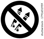 No Fireworks Forbidden Sign ...