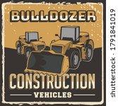 bulldozer construction vehicles ... | Shutterstock .eps vector #1791841019