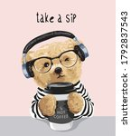 take a sip slogan with bear toy ... | Shutterstock .eps vector #1792837543