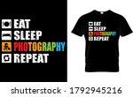eat sleep photography repeat t... | Shutterstock .eps vector #1792945216