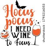 hocus pocus i need wine to... | Shutterstock .eps vector #1793216053