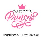 daddy's princess   calligraphic ... | Shutterstock .eps vector #1794009550