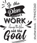 if the plan doesn't work change ... | Shutterstock .eps vector #1794425260