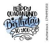 happy quarantined birthday to...   Shutterstock .eps vector #1794995353