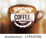 coffee label on blurred... | Shutterstock .eps vector #179525786