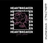 Heartbreaker Slogan. Typograph...