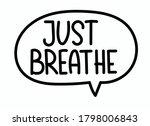 just breathe inscription.... | Shutterstock .eps vector #1798006843