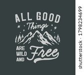 all good things are wild and...   Shutterstock .eps vector #1798234699