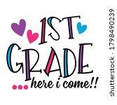 1st Grade Here I Come T Shirt...