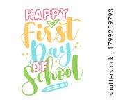 happy first day of school  ... | Shutterstock .eps vector #1799259793