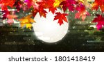autumn leaves maple moon...   Shutterstock . vector #1801418419