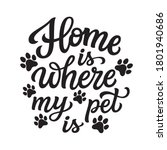 home is where my pet is. hand... | Shutterstock .eps vector #1801940686