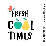 fresh cool times slogan. hand... | Shutterstock .eps vector #1802557606