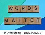 Words Matters  Phrase In Wooden ...