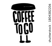 coffee to go lettering poster... | Shutterstock .eps vector #1804382206