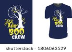 the boo crew t shirt design...   Shutterstock .eps vector #1806063529