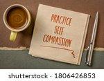 Practice Self Compassion...