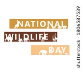 National Wildlife Day   Animals ...