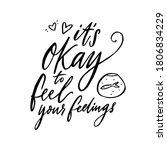 it's okay to feel your feelings.... | Shutterstock .eps vector #1806834229