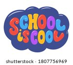 School Is Cool Hand Drawn Text...
