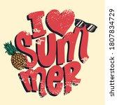 i love summer. lettering phrase ...   Shutterstock .eps vector #1807834729