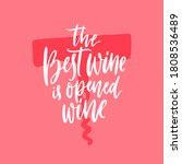 the best wine is opened wine....   Shutterstock .eps vector #1808536489