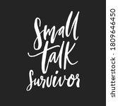 small talk survivor. funny... | Shutterstock .eps vector #1809646450