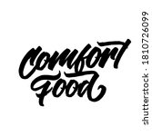 Comfort Food. Lettering Brush...