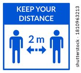 Keep Your Distance 2 M Or 2...