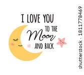 baby moon. i love you to the... | Shutterstock . vector #1811778469